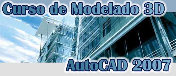 AutoCAD 2007 - Modelado 3D