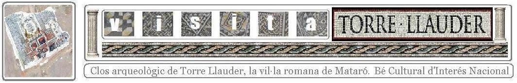 Torre Llauder, Visita el jaciment arqueològic romà de Mataró