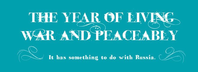 The Year of Living War and Peaceably