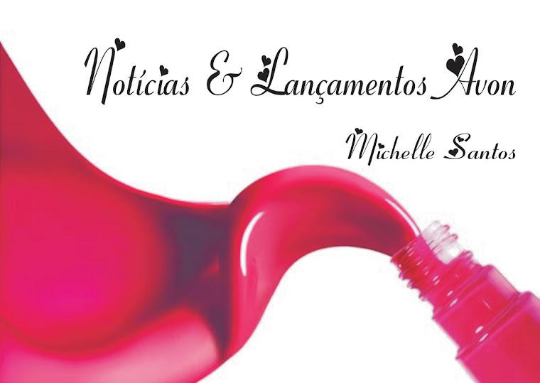 Notícias & Lançamentos Avon - Michelle Santos