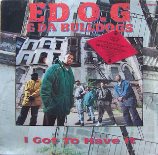 ED O.G. & DA BULLDOGS - I GOT TO HAVE IT (SINGLE 12'') (1991)