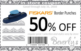 Beverly's Fabric and Crafts In-Store Coupon: Fiskars Border Punches 50% OFF regular price. Selection and styles vary by store. Good thru July 31, 2010.