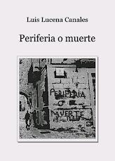 Periferia o muerte novela de Luis Lucena Canales