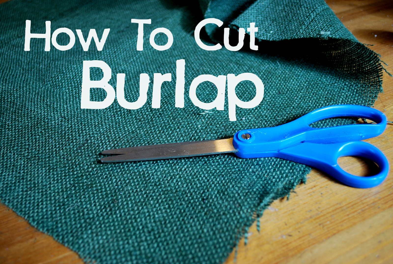 Tutorial how to cut burlap in a straight line clumsy for Crafts made with burlap