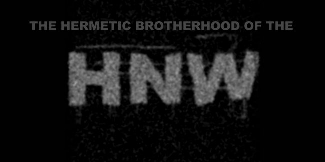 The Hermetic Brotherhood Of the HNW