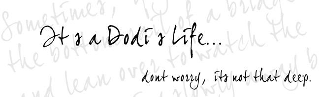Its a Dodi's Life