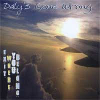 Daly's Gone Wrong - Exit Where You Belong