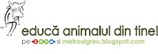 EDUCA ANIMALUL DIN TINE!