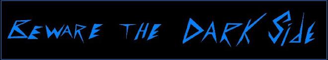 Beware The Dark Side