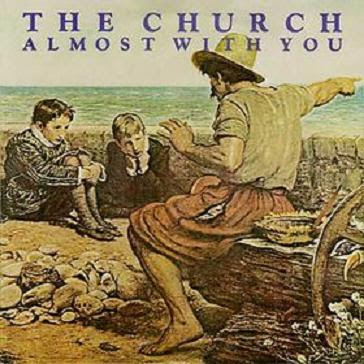 The Church: Almost With You
