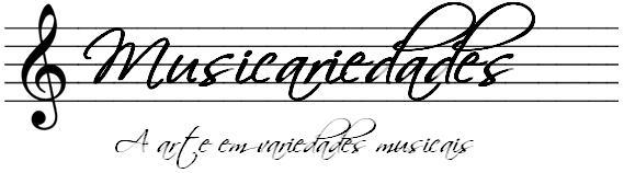 Musicariedades - A arte em variedades musicais