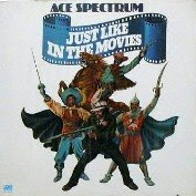 Ace Spectrum - Just Like In The Movies (1976)