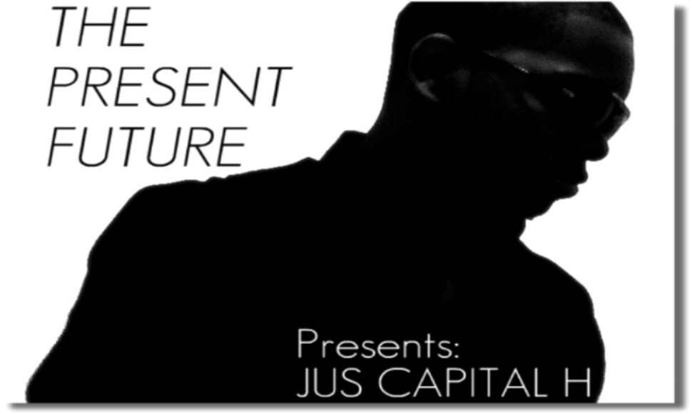 The Present Future Presents: Jus Capital H