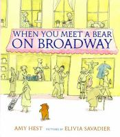 [When+You+Meet+a+Bear+on+Broadway]