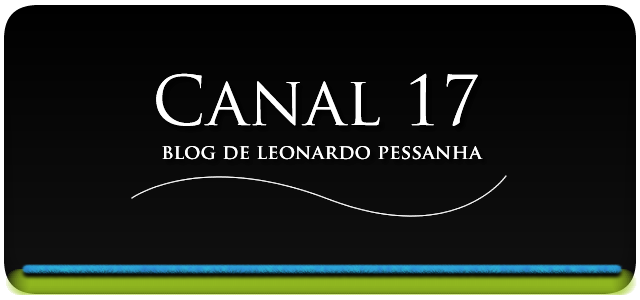 Canal 17 - Blog do Leonardo Pessanha