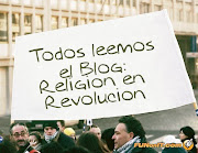 Todos leen el Blog Religión en Revolución.