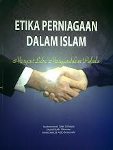 Etika Perniagaan Dalam Islam: Mengaut Laba Menggandakan Pahala