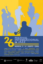 XXVI FESTIVAL INTERNACIONAL JAZZ MURCIA 2006