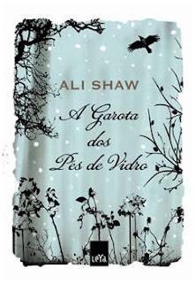 Resenha do livro A Garota dos Pés de Vidro, do Ali Shaw