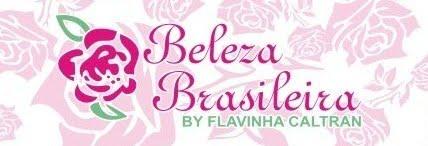 Beleza Brasileira By Flavinha Caltran