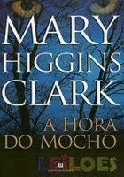A Hora Do Mocho - Mary Higgins Clark