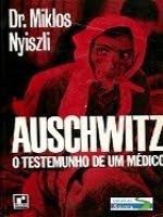 Auschwitz - O Testemunho de um Medico DrMiklos Nyiszli