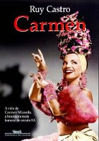 Carmen Miranda - Uma Biografia - Ruy Castro