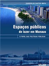 Espaços Públicos de lazer em Manaus: O papel das políticas públicas.