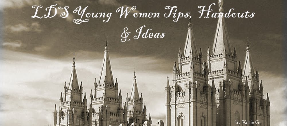 LDS Young Women Tips, Handouts & Ideas
