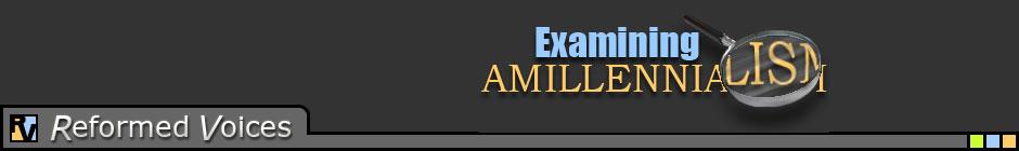 Examining Amillennialism