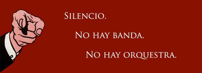 Silencio. No hay banda. No hay orquestra.