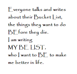 My BE List not my Bucket List
