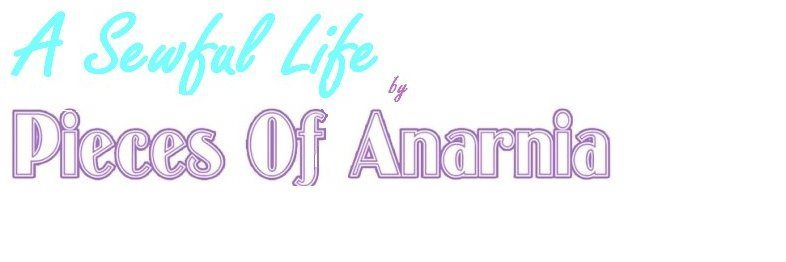 A Sewful Life by Pieces of Anarnia
