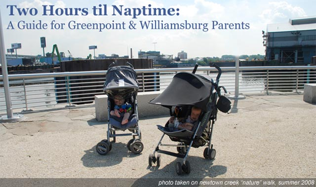 Two Hours til Naptime:<br> A Guide for Parents in Greenpoint and North Williamsburg