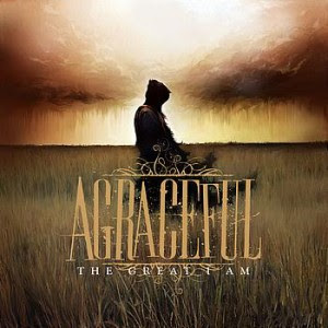 Agraceful - The Great I Am