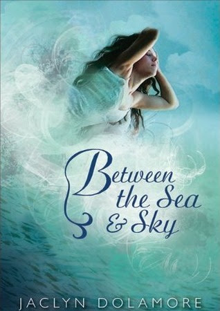 Book We Covet: Between the Sea and the Sky by Jaclyn Dolamore