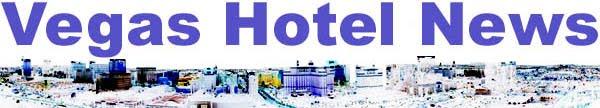 Vegas Hotel News