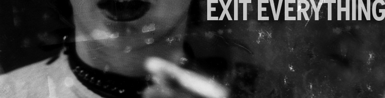 EXIT EVERYTHING