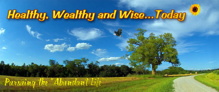 Healthy, Wealthy and Wise...Today