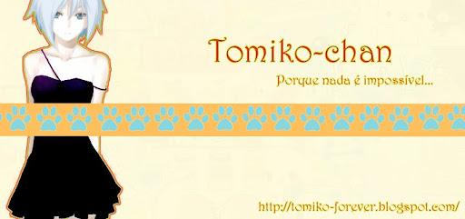 °º¤ø,¸¸,ø¤º°`°º¤ø,¸ Tomiko-chan °º¤ø,¸¸,ø¤º°`°º¤ø,¸ Porque nada é impossivel...°º¤ø,¸¸,ø¤º°`°º¤ø,¸