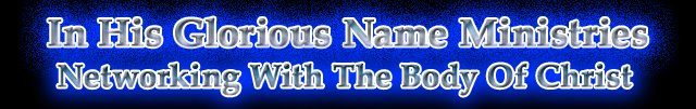 In His Glorious Name Ministries Blogs