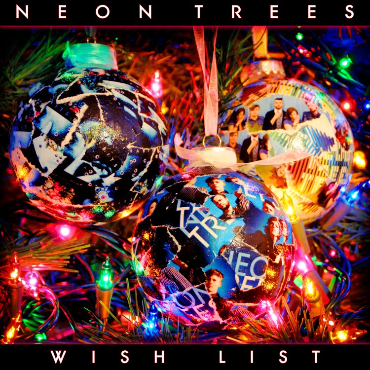 neon trees - wish list