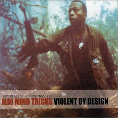 Baixar Jedi Mind Tricks - Violent By Design (2000)