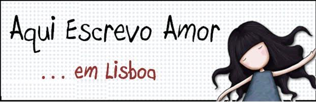 Aqui Escrevo Amor em Lisboa