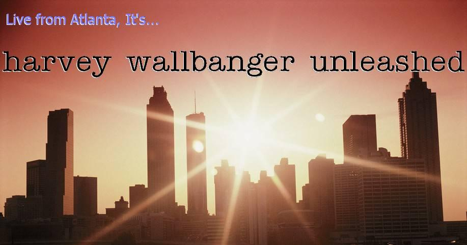 Harvey Wallbanger Unleashed