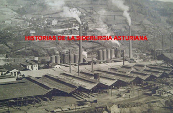 HISTORIAS DE LA SIDERURGIA ASTURIANA.