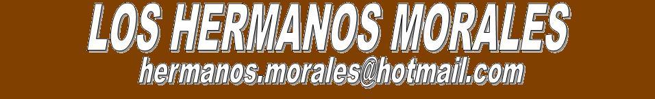 LOS HERMANOS MORALES