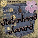 Sisterhood Award From Jayne, Rosanna, Kate &amp; John, Sans, Rute. Rachel,Olivia