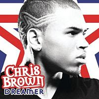Dreamer lyrics performed by Chris Brown