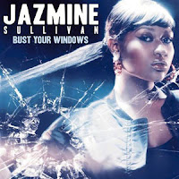 Bust Your Windows lyrics performed by Jazmine Sullivan from Wikipedia